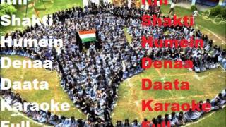 Itni Shakti Hamein Denaa Daataa Full Karaoke...HD...x...x... :) :)