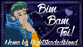 {Animation Meme} BIM BAM TOI! {Ft  Aldon}
