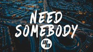 XUITCASECITY Need Somebody Lyrics Lyric Video No Sleep Remix