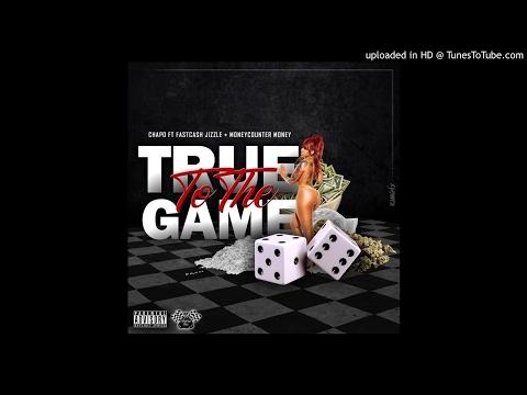 True to the Game - Chapo x FastCash Boyz
