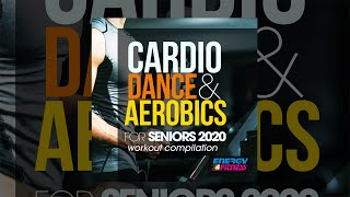 E4F - Cardio Dance & Aerobics For Seniors 2020 Workout Compilation - Fitness & Music 2020