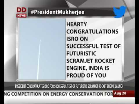 President Pranab  Mukherjee lauds ISRO for successful test of 'futuristic' scramjet engine