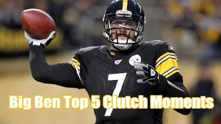 Ben Roethlisberger | Top 5 Clutch Moments