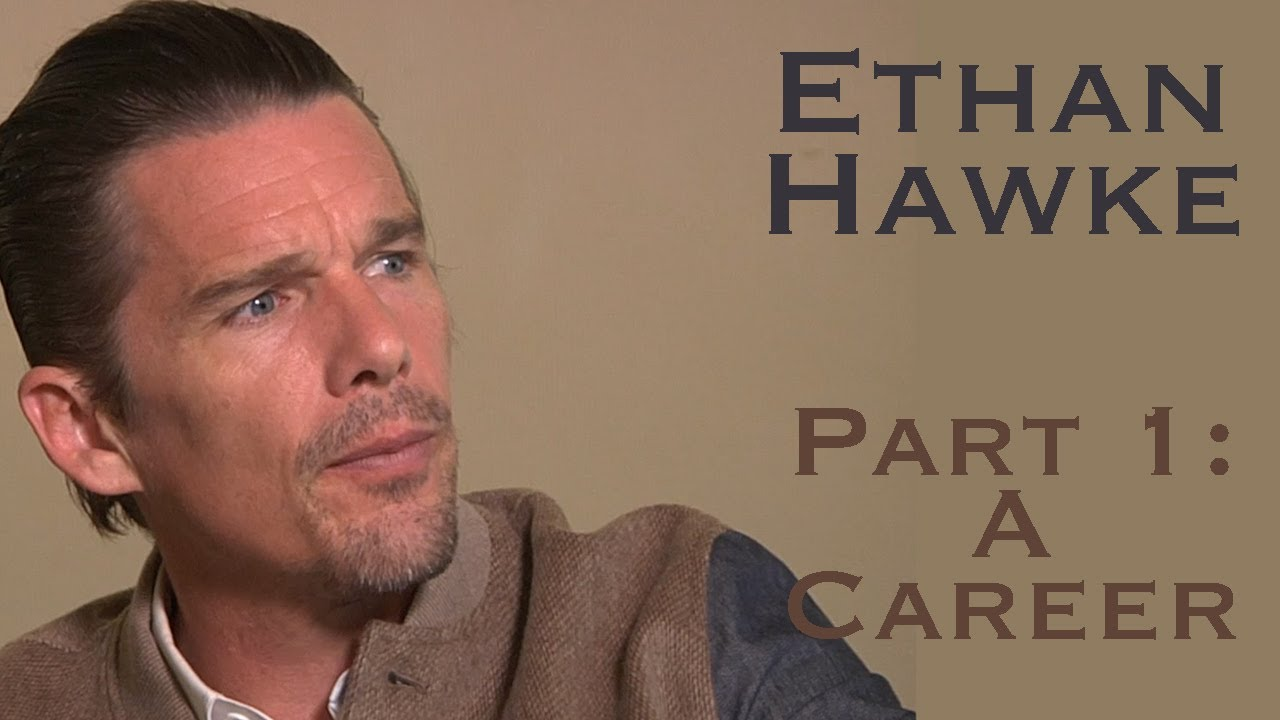Download DP/30: Ethan Hawke - Part 1, The Career