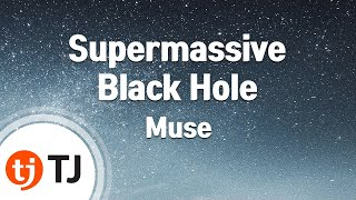 Tj노래방 Supermassive Black Hole Muse Tj Karaoke