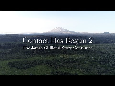 Contact Has Begun 2 - The James Gilliland Story Continues