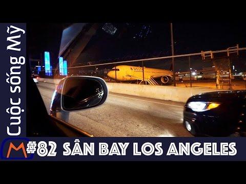 Cuộc sống Mỹ - Vlog 82: Sân bay Los Angeles