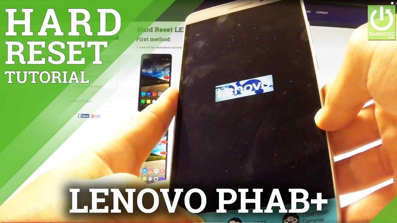 Hard Reset LENOVO Phab Plus - HardReset info