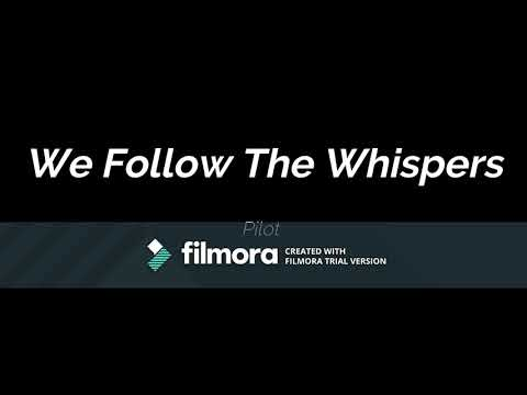 We Follow the Whispers pilot