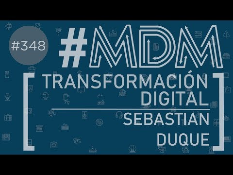 #MDM 348 Sebastian Duque, Director General Dunnhumby Colombia. Transformación Digital.