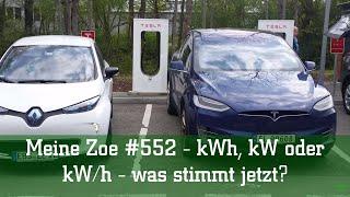 Meine Zoe #552 - kWh, kW oder kW/h - was stimmt jetzt?