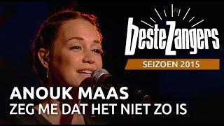 Anouk Maas - Zeg met dat het niet zo is - De Beste Zangers van Nederland