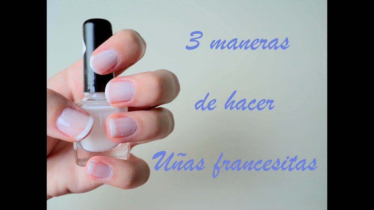 3 maneras de hacer uñas francesitas ♥ - YouTube