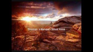 shaman´s harvest silent voice
