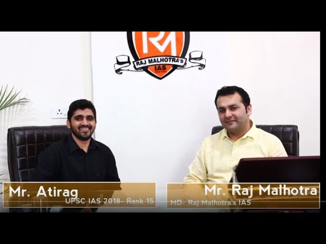 UPSC IAS 2018 - Topper's Strategy - Rank 15 - Mr. Atirag - IAS 2020 Strategy Coaching