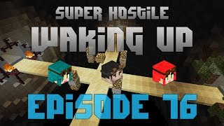 Minecraft Super Hostile - Waking Up - Episode 76 - Getting nowhere fast