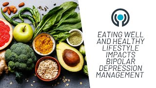 Dr. michael berk: why eating well and lifestyle choices matter for bipolar depression management