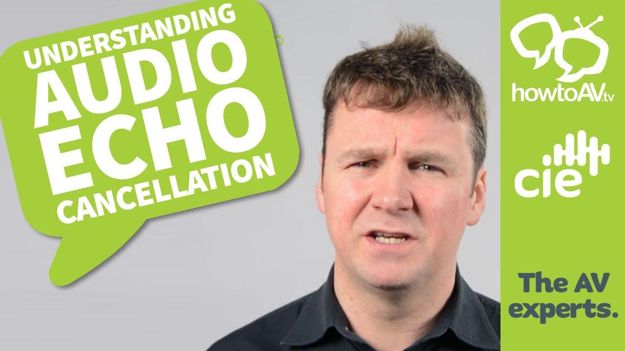 Understanding Audio Echo Cancellation | HowToAV