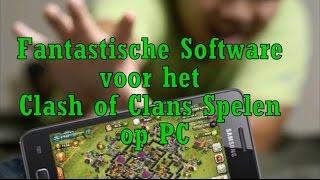 Fantastische Software voor het Clash of Clans Spelen op PC