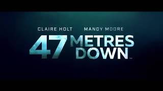 47 METRES DOWN - FEAR TV SPOT