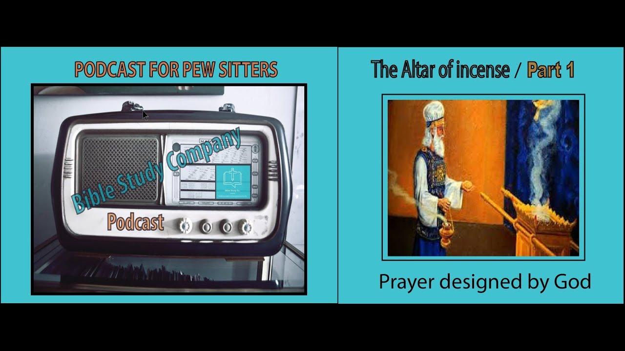 Exodus 30 Altar of Incense / Part 1 Prayer Designed by God