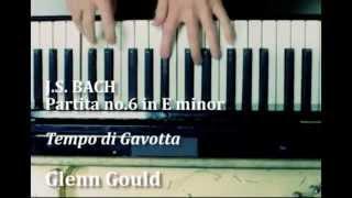 Glenn Gould - J.S. BACH, Partita no.6 in E minor, Tempo di Gavotta (6/7)