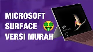 Surface Go: Versi Murah Microsoft Surface