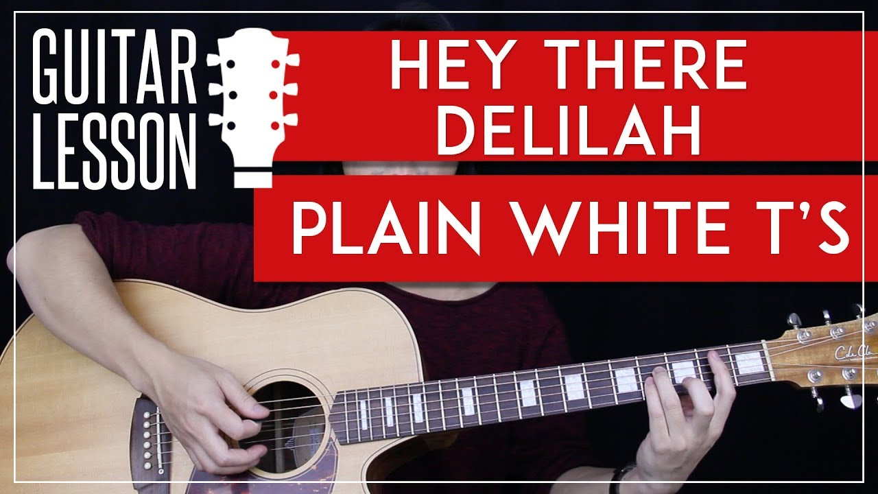 Hey There Delilah Guitar Tutorial Plain White Ts Guitar Lesson