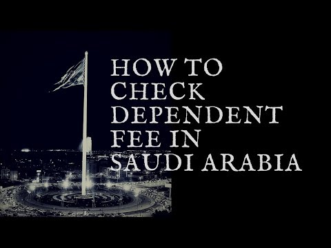 How to check Dependent fee in Saudi Arabia - Dependent Fee on Expatriate Workers in Saudi Arabia