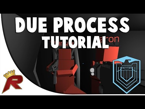 Due Process - Full Tutorial w/ Developer! (Pre-Alpha)