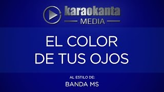 Karaokanta - Banda MS - El color de tus ojos