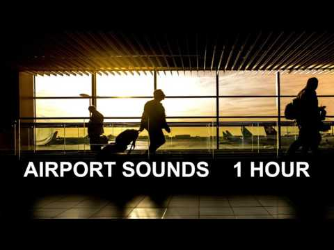 Airport Sounds  One Hour!!! The Most Complete Airport Ambience!