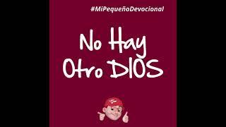 Ministerio Infantil Arcoíris: No Hay Otro DIOS #MiPequeñoDevocional