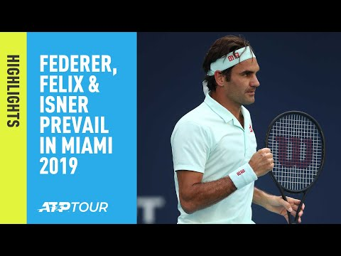 Highlights: Federer, Felix And Isner Prevail In Miami 2019