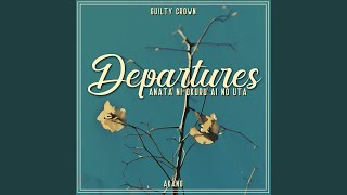 """Gambar cover Departures - Anata ni Okuru Ai no Uta (From """"Guilty Crown"""")"""