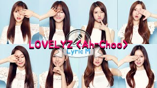 Video [Lyric M] LOVELYZ - Ah-Choo, 러블리즈 - 아츄 download MP3, 3GP, MP4, WEBM, AVI, FLV Juli 2018