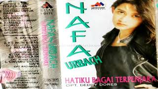 Full Album Nafa Urbach Hatiku Bagai Terpenjara