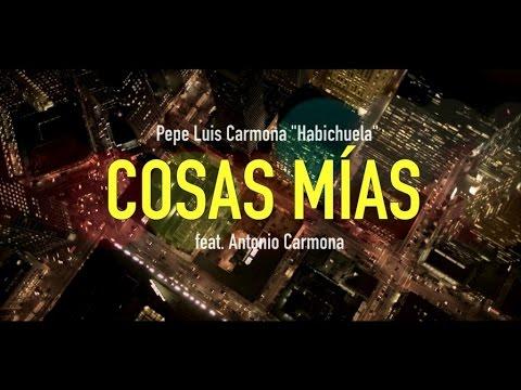 Pepe Luis Carmona [con Antonio Carmona] - Cosas mías (Videoclip oficial) mp3