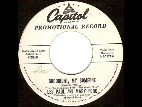 Les Paul and Mary Ford - Goodnight, My Someone