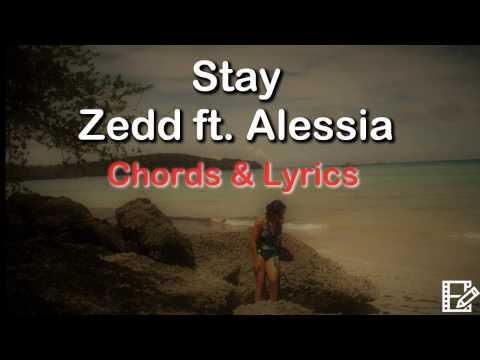 STAY by Zedd ft. Alessia Cara CHORDS & LYRICS