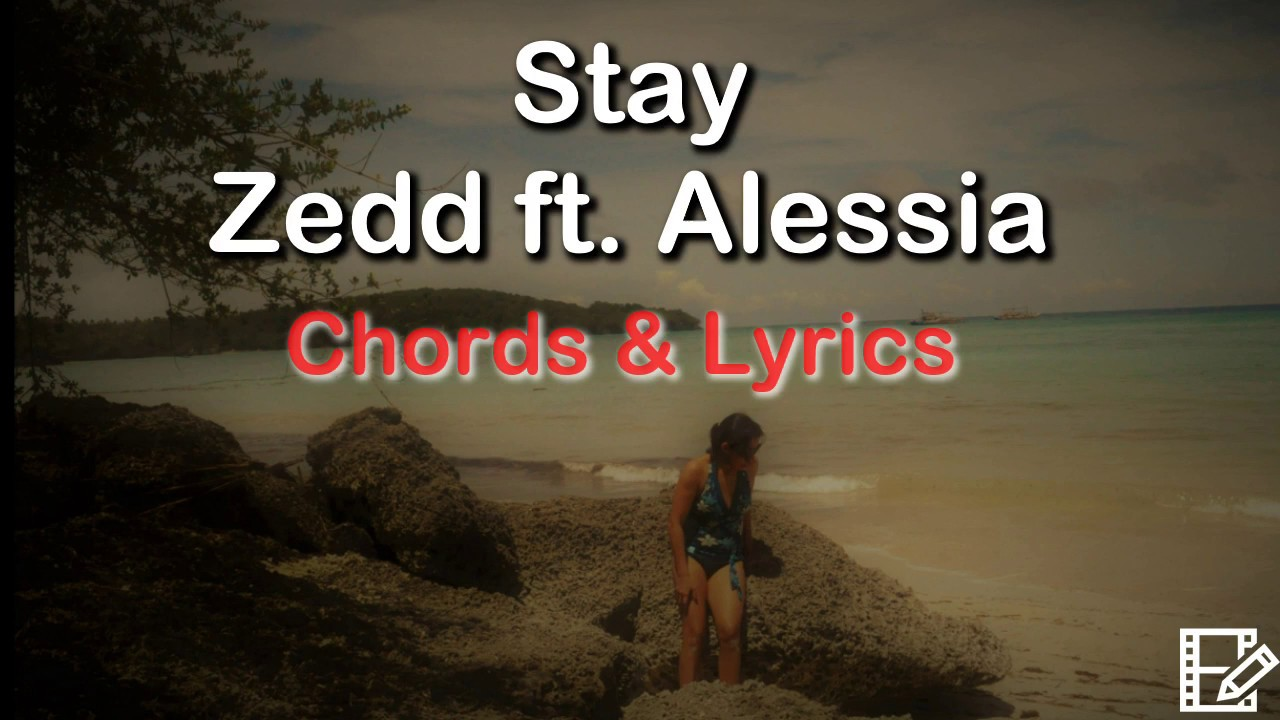 Chord Gitar Stay Zedd Alessia Cara Music Video Mp3 [5.85