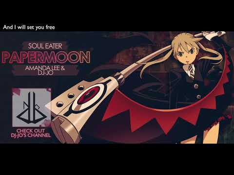 Soul Eater OP2   'PAPERMOON'   ENGLISH Ver   AmaLee & Dj Jo