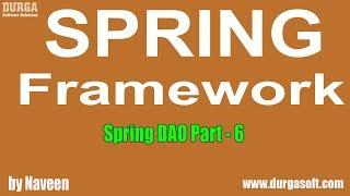 Java Spring | Spring Framework | Spring DAO Part - 6 by Naveen