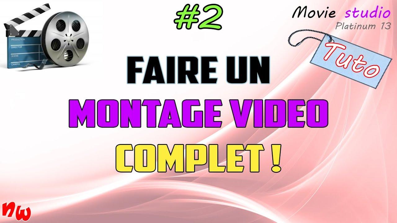 [Tuto] Faire un montage vidéo complet ! #2 | Movie studio platinum 13