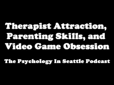 Therapist Attraction, Parenting Skills, and Video Game Obsession