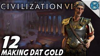 Civilization VI | EP 12 | Making Dat Gold | Let