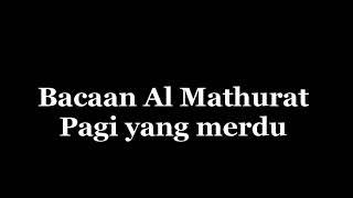Download lagu Bacaan Al Mathurat Pagi yang sungguh merdu MP3