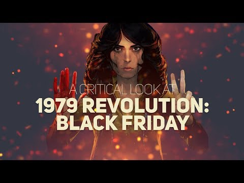 A critical look at 1979 Revolution: Black Friday | Sidcourse