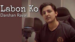 Labon ko - Darshan Raval