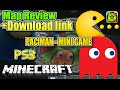 MINECRAFT - PS3 - PAC MAN GAME MAP REVIEW + DOWNLOAD LINK ( PS4 )  -